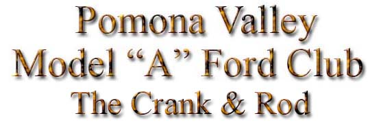 on any page you may click this logo  to go to the Pomona Valley Model A Clubs home page
